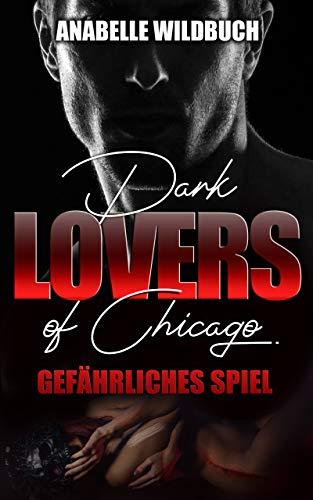 Dark Lovers of Chicago: Gefährliches Spiel