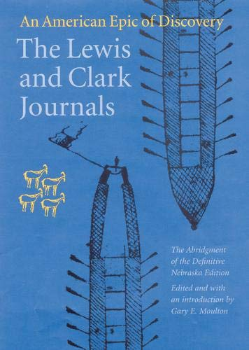 Compare Textbook Prices for The Lewis and Clark Journals Abridged Edition: An American Epic of Discovery 2nd Edition ISBN 9780803280397 by Lewis, Meriwether,Clark, William,Members of the Corps of Discovery,Moulton, Gary E.