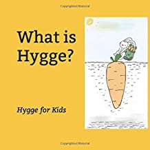 What is Hygge?: Hygge for Kids
