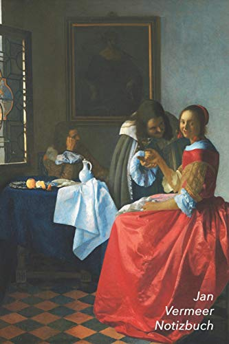 Jan Vermeer Notizbuch: Das Mädchen mit dem Weinglas | Perfekt für Notizen | Modisches Tagebuch | Ideal für die Schule, Studium, Rezepte oder Passwörtern zu schreiben