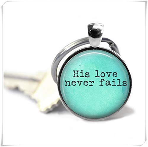 heng yuan tian cheng Llavero inspirador, con frase en inglés «His Love Never Fails», versículo bíblico, regalo cristiano