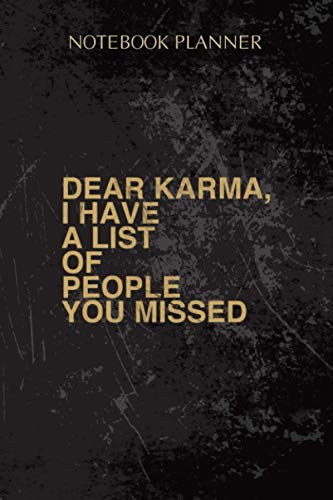 Notebook Planner Dear Karma I Have A List Of People You Missed Gift: Work List, Simple, Finance, Monthly, Over 100 Pages, Daily, Cute, 6x9 inch