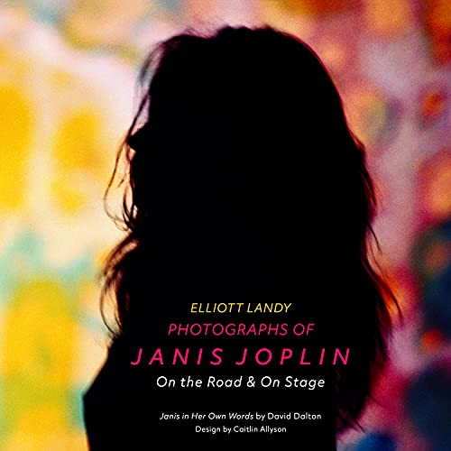 Photographs of Janis: Janis Joplin on the Road and on Stage
