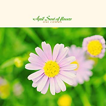 April Scent Of Flowers