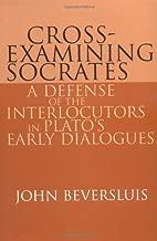cross-examining socrates: A الدفاع of the interlocutors في plato من أوائل dialogues