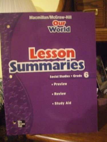 Our World Lesson Summaries Social Studies Grade 6