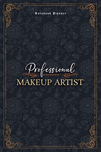 Makeup Artist Notebook Planner - Luxury Professional Makeup Artist Job Title Working Cover: Small Business, 6x9 inch, Financial, 5.24 x 22.86 cm, A5, 120 Pages, Money, Mom, Work List, Personal Budget