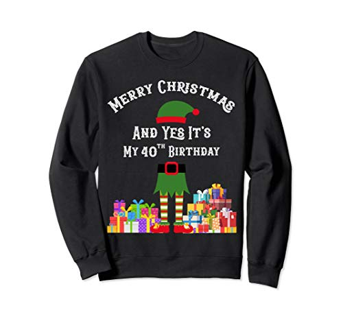 'Merry Christmas And Yes, It's My 40th Birthday' Elf Sweater
