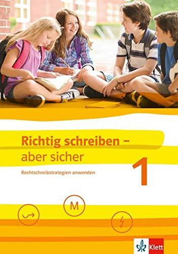 Richtig schreiben - aber sicher 1: Rechtschreibstrategien anwenden. Schülerarbeitsheft mit Lösungen Klassen 5-7