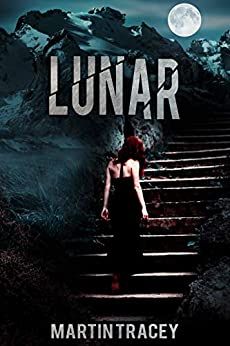Lunar (Judd Stone Series Book 3) by [Martin Tracey]