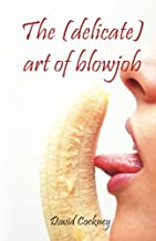The (delicate) art of blowjob