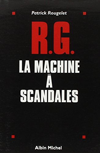 RG, la machine à scandales