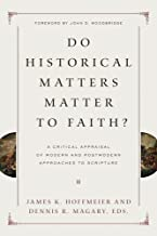 Do Historical Matters Matter to Faith?: A Critical Appraisal of Modern and Postmodern Approaches to Scripture (English Edition)
