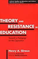 Theory and Resistance in Education: Towards a Pedagogy for the Opposition, 2nd Edition (Critical Studies in Education and Culture Series) by Henry A. Giroux(2001-09-30)