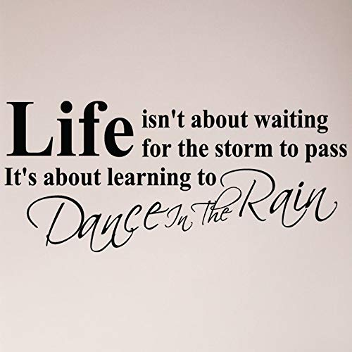 Sticker mural Life Isnt About Waiting for The Storm to Pass Its About Learning to Dance in The Rain