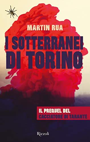 I sotterranei di Torino: Il prequel de 'Il cacciatore di tarante' (Esclusiva ebook)