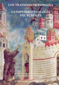 Los Tratados de Espinosa: La imposible teología del burgués