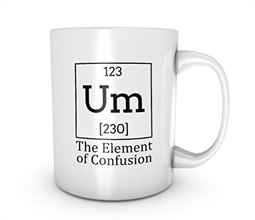 Um The Element Of Confusion Chemistry Science Komisch Keramik Tasse Kaffee Tee Becher Mug