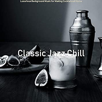 Luxurious Background Music for Making Cocktails at Home