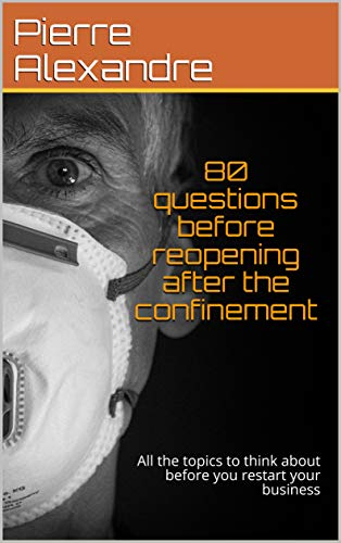 80 questions before reopening after the confinement: All the topics to think about before you restart your business (English Edition)