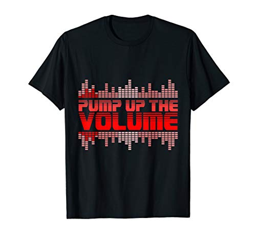 Pump up the Volume, Dj Musik Techno beat Electro Music T-Shirt