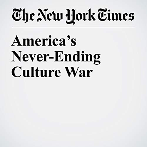 America's Never-Ending Culture War audiobook cover art