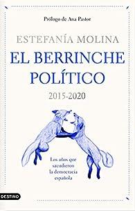 El berrinche político: Los años que sacudieron la democracia española par Estefanía Molina