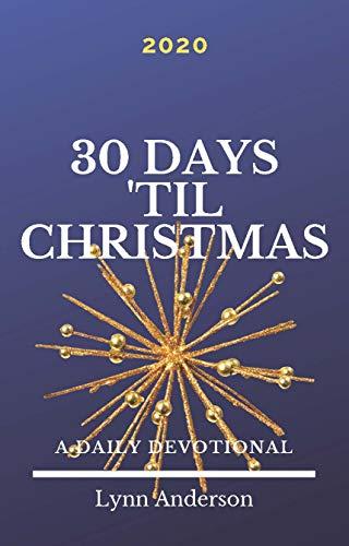 30 Days \'Til Christmas: A Daily Devotional (English Edition)