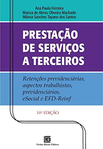 Prestação de Serviços a Terceiros: Retenções Previdenciárias, Aspectos Trabalhistas, Previdenciários, ESocial e EFD-Reinf