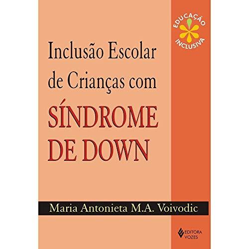 Inclusão escolar de crianças com Síndrome de Down