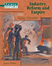 Industry, Reform and Empire Britain 1750-1900 Student Book (Folens History)