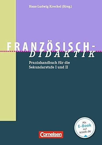 Fachdidaktik: Französisch-Didaktik: Praxishandbuch für die Sekundarstufe I und II
