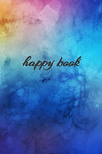 Happy book: Notebook for Drawing, Writing, Painting, Sketching or Doodling: , 120 Pages, 6 x 9