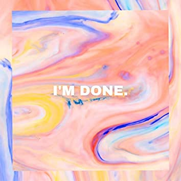 I'm Done (feat. Lisa Bonita)