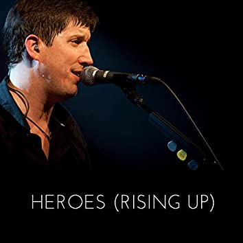 Heroes (Rising Up)