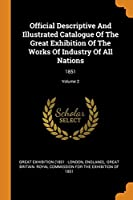 Official Descriptive and Illustrated Catalogue of the Great Exhibition of the Works of Industry of All Nations: 1851; Volume 2