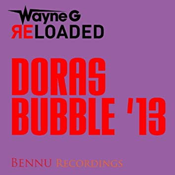 Dora's Bubble '13