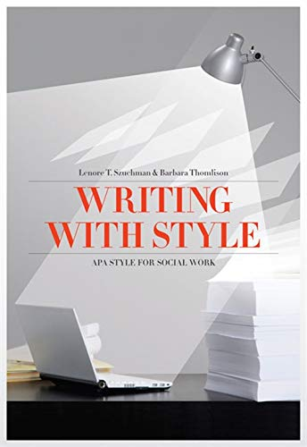 Writing with Style: APA Style for Social Work (Social Work Research Methods / Writing / Evaluation)
