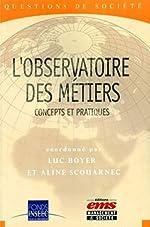 L'observatoire des métiers - Concepts et pratiques de Luc Boyer