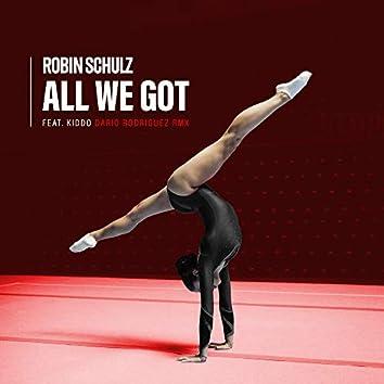 All We Got (feat. KIDDO) [Dario Rodriguez Remix]