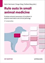 Rule outs in small animal medicine: Problem-oriented assessment of problems in physical examination and clinical pathology