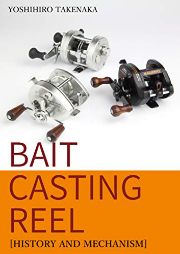 BAIT CASTING REEL [HISTORY AND MECHANISM]