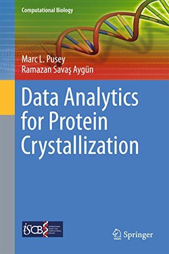 Data Analytics for Protein Crystallization (Computational Biology Book 25)