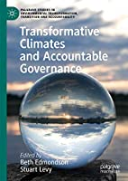 Transformative Climates and Accountable Governance (Palgrave Studies in Environmental Transformation, Transition and Accountability)