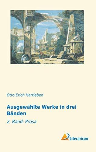 Ausgewählte Werke in drei Bänden: 2. Band: Prosa