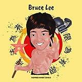 Bruce Lee: (Children's Biography Book, Kids Books, Age 5 10, Jeet Kune Do) (Inspired Inner Genius)