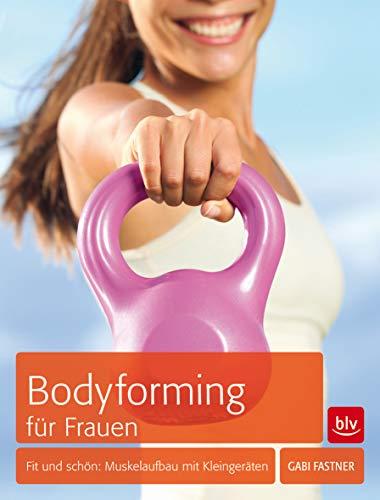 Bodyforming für Frauen: Fit & schön: Muskelaufbau mit Kleingeräten