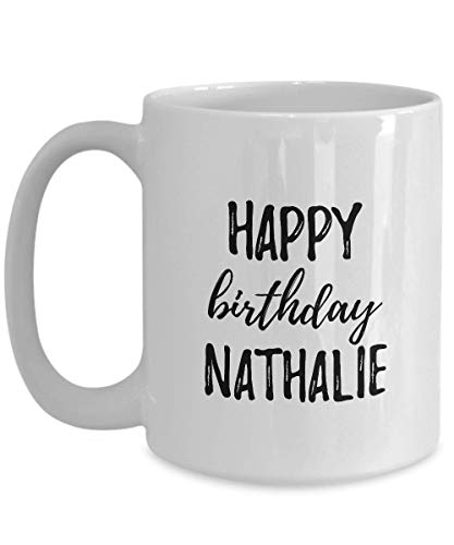 Happy Birthday Nathalie Mug Funny Gift Idea For Anniversary Custom Name Coffee Tea Cup Large 15 Oz