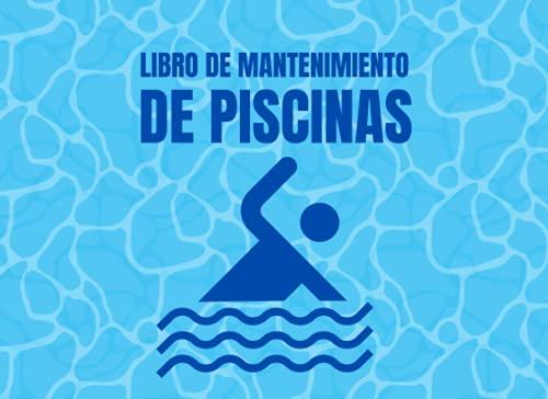 LIBRO DE MANTENIMIENTO DE PISCINAS: Registro Semanalmente el Mantenimiento Piscina ☼ Control y calidad del agua de su piscina ☼ Niveles... Dureza, pH ... │108 páginas 2 años de control 104 semanas
