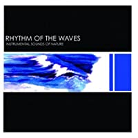 Rhythm Of The Waves by Instrumental Sounds Of Nature (2005-01-25)